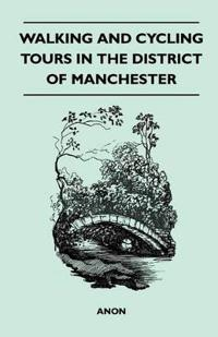Walking and Cycling Tours in the District of Manchester