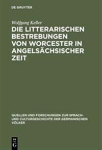 Die Litterarischen Bestrebungen Von Worcester in Angelsächsischer Zeit