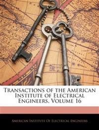 Transactions of the American Institute of Electrical Engineers, Volume 16