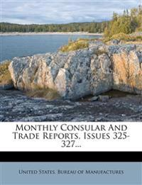 Monthly Consular and Trade Reports, Issues 325-327...