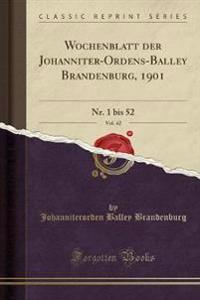 Wochenblatt Der Johanniter-Ordens-Balley Brandenburg, 1901, Vol. 42