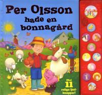 Per Olsson hade en bonnagård : med 11 roliga ljudknappar!