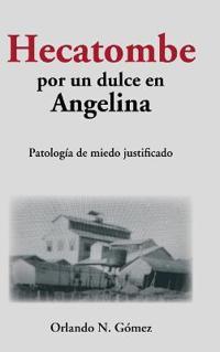 Hecatombe Por Un Dulce En Angelina