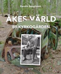 Åkes värld : bilkyrkogården