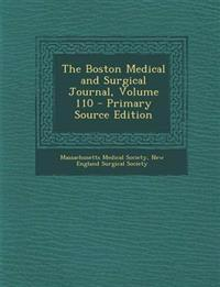 The Boston Medical and Surgical Journal, Volume 110