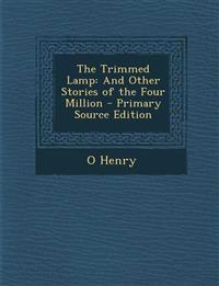 The Trimmed Lamp: And Other Stories of the Four Million