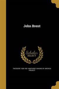 JOHN BRENT