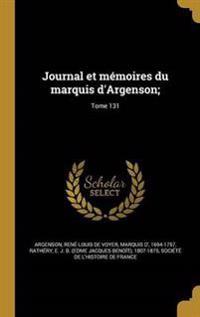 Journal Et Memoires Du Marquis D'Argenson;; Tome 131