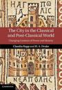 The City in the Classical and Post-Classical World