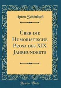 UEber Die Humoristische Prosa Des XIX Jahrhunderts (Classic Reprint)