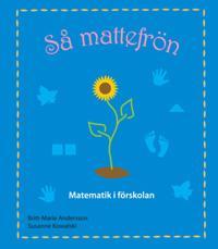 Så mattefrön Matematik i förskolan