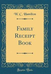 Family Receipt Book (Classic Reprint)