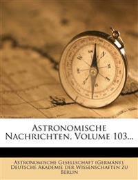 Astronomische Nachrichten, Volume 103...