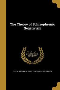 THEORY OF SCHIZOPHRENIC NEGATI