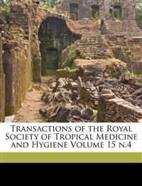 Transactions of the Royal Society of Tropical Medicine and Hygiene Volume 15 n.4