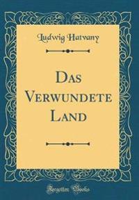 Das Verwundete Land (Classic Reprint)