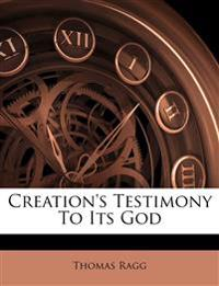 Creation's Testimony To Its God