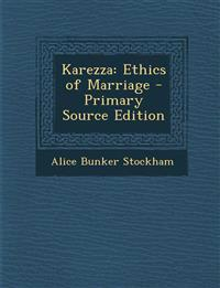 Karezza: Ethics of Marriage - Primary Source Edition