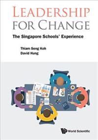 Leadership For Change: The Singapore Schools' Experience