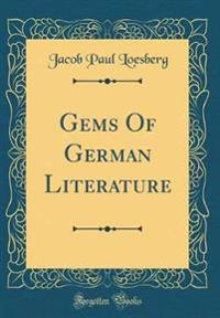 Gems of German Literature (Classic Reprint)