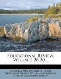 Educational Review, Volumes 26-50...