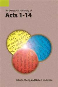An Exegetical Summary of Acts 1-14
