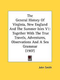 The General History Of Virginia, New England And The Summer Isles