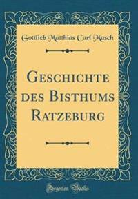 Geschichte Des Bisthums Ratzeburg (Classic Reprint)