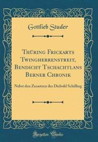 Thuring Frickarts Twingherrenstreit, Bendicht Tschachtlans Berner Chronik