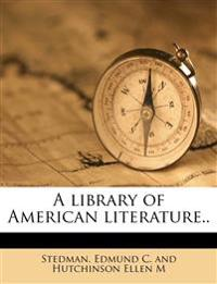 A library of American literature.. Volume 4