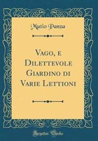 Vago, E Dilettevole Giardino Di Varie Lettioni (Classic Reprint)