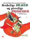 Drabelige drager og pirrelige prinsesser
