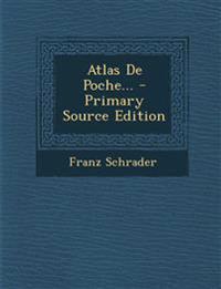 Atlas de Poche... - Primary Source Edition