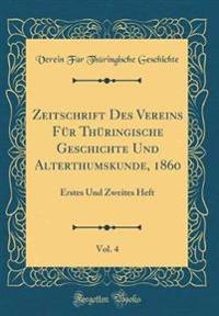 Zeitschrift Des Vereins Fur Thuringische Geschichte Und Alterthumskunde, 1860, Vol. 4