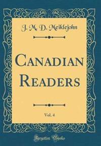 Canadian Readers, Vol. 4 (Classic Reprint)