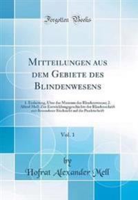 Mitteilungen Aus Dem Gebiete Des Blindenwesens, Vol. 1