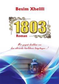 1803 : så grymt drabbar oss den absurda kärlekens hägringar