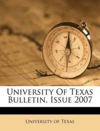 University Of Texas Bulletin, Issue 2007