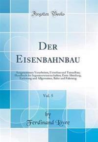 Der Eisenbahnbau, Vol. 5