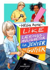 Like læringsmuligheter for jenter og gutter - Helga Aune | Inprintwriters.org