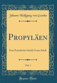 Propylaen, Vol. 1