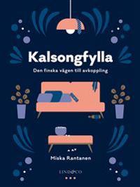 Kalsongfylla : den finska vägen till avkoppling
