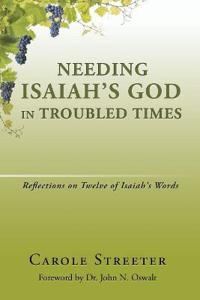 Needing Isaiah's God in Troubled Times