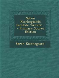 Søren Kierkegaards Samlede Værker...