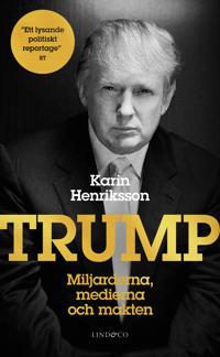 Trump : miljarderna, medierna och makten