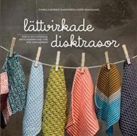Lättvirkade disktrasor : Enkla och moderna restgarnsprojekt för kök och bad
