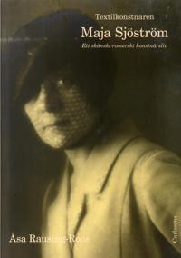 Textilkonstnären Maja Sjöström : ett skånsk-romerskt konstnärsliv