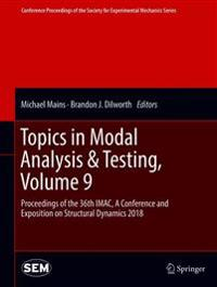 Topics in Modal Analysis & Testing, Volume 9