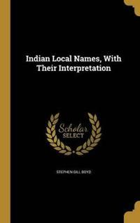 INDIAN LOCAL NAMES W/THEIR INT