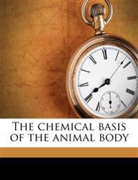 The chemical basis of the animal body Volume Pt.3